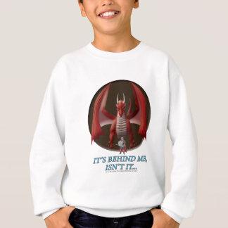 It's Behind Me Sweatshirt