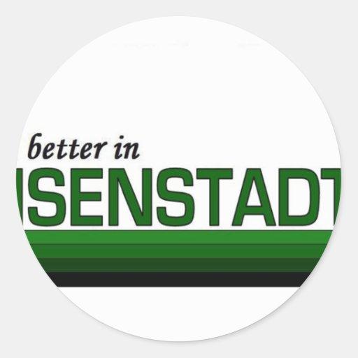 Its Better in Eisenstadt, Austria Sticker