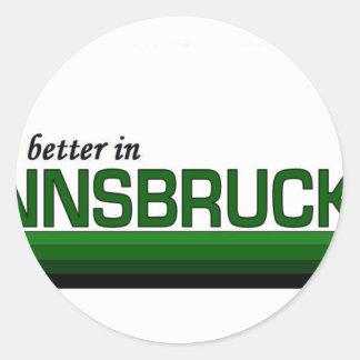 Its Better in Innsbruck, Austria Round Sticker