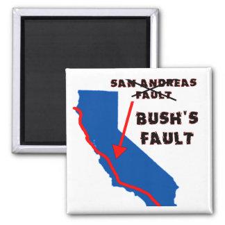 It's Bush's Fault Square Magnet