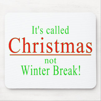 It's Called Christmas not Winter Break.png Mouse Pad