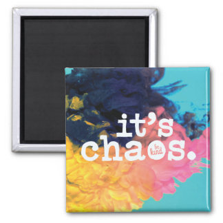 It's Chaos, Be Kind Magnet