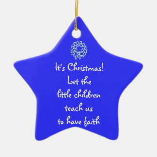 It's Christmas! Let the little children teach us t Ceramic Star Decoration