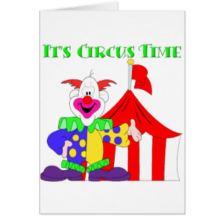 Its Circus Time Card