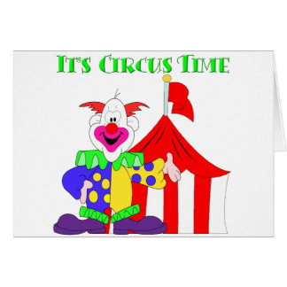 Its Circus Time Greeting Card