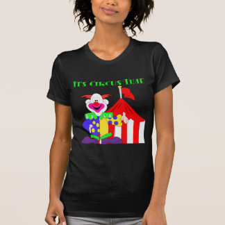 Its Circus Time T-Shirt