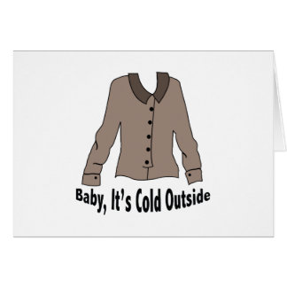 Its Cold Outside Greeting Card
