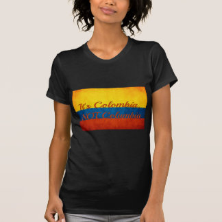 """""""It's Colombia, Not Columbia"""" T-Shirt"""