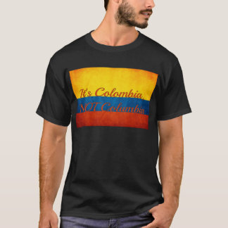 """It's Colombia, Not Columbia"" T-Shirt"