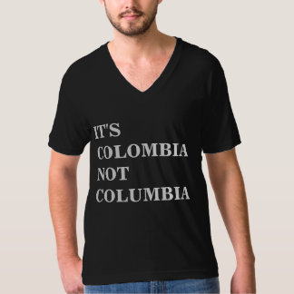 It's Colombia Not Columbia T-Shirt