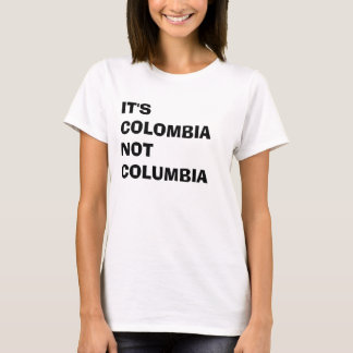 It's Colombia T-Shirt