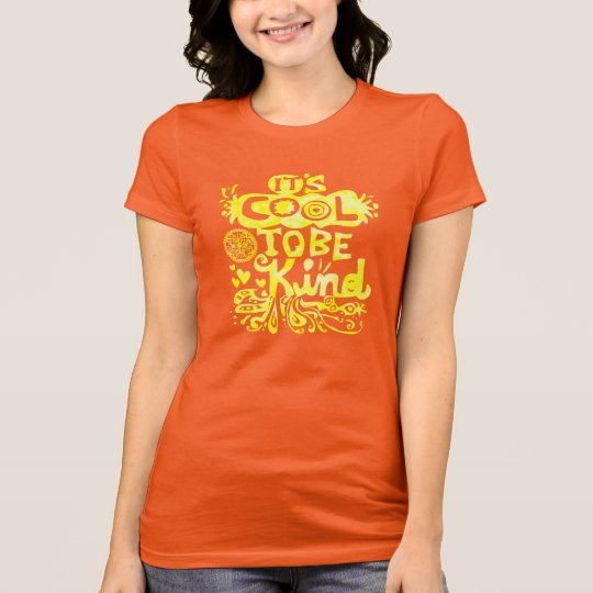 Its Cool To Be Kind T-Shirt