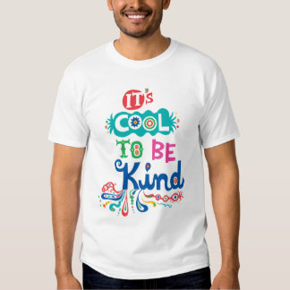 It's Cool To Be Kind Tshirts