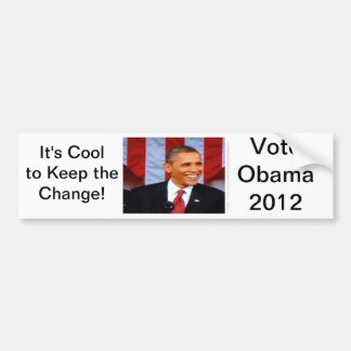 It's Cool to Keep the Change! 15 Vote Obama 2012 Bumper Sticker