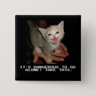 It's Dangerous To Go Alone Button
