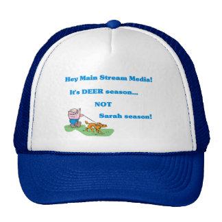 It's DEER season....NOT Sarah seas... Hat