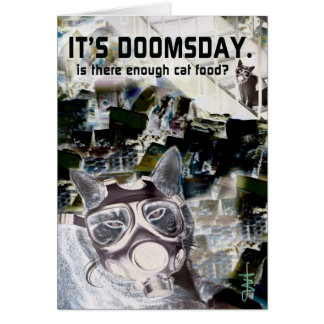 It's Doomsday.  Is There Enough Cat Food? Card