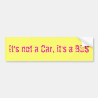 It's emergency A Car, it's A BUS Bumper Sticker