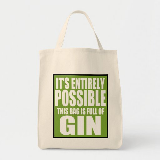 It's Entirely Possible This is My Gin Bag