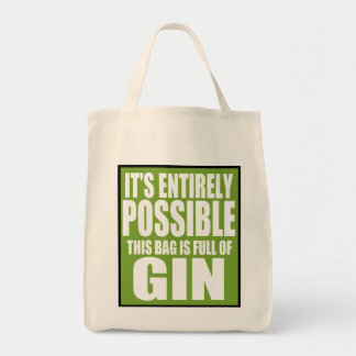 It's Entirely Possible This is My Gin Bag Grocery Tote Bag