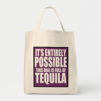 It's Entirely Possible This is My Tequila Bag