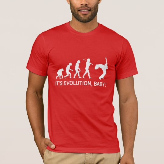 ITS EVOLUTION BABY ! T-Shirt