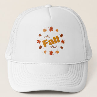 It's Fall Y'all autumn maple leaves Trucker Hat