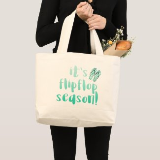 It's Flipflop Season - Fun Summer Quote Large Tote Bag