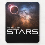 Its Full of Stars Mouse Pad