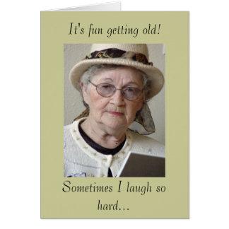 It's fun getting old! greeting card
