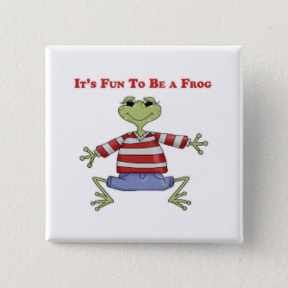 It's Fun to be a Frog 15 Cm Square Badge