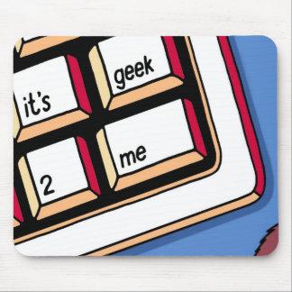 It's Geek-2-Me mousepad
