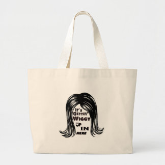 It's Gettin' Wiggy Up In Here Large Tote Bag