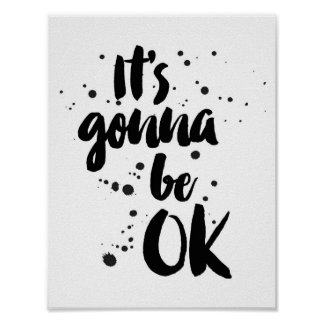 It's Gonna Be Ok Art Print