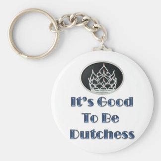 It's Good to be Dutchess Key Ring