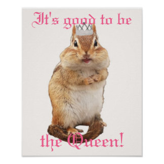 It's Good to be the Queen! Chipmunk Poster