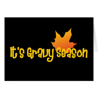 It's Gravy Season Card