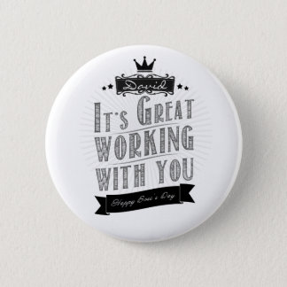 It's Great working with you, Happy Boss's Day 6 Cm Round Badge
