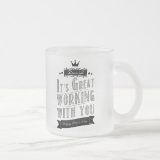It's Great working with you, Happy Boss's Day Frosted Glass Mug