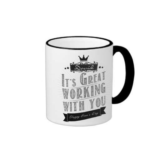 It's Great working with you, Happy Boss's Day Coffee Mugs