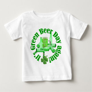 It's green beer day again baby T-Shirt