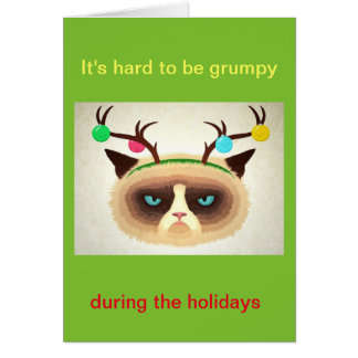 It's hard to be grumpy greeting card