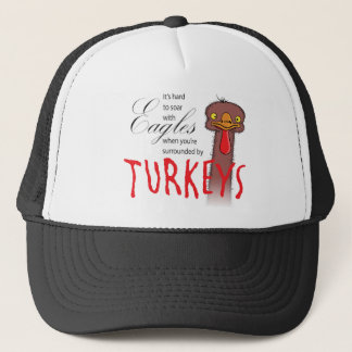 It's Hard To Soar With Eagles... Trucker Hat