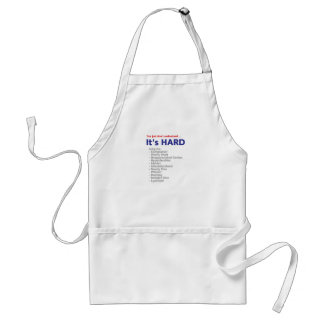 It's Hard - You just don't understand Standard Apron