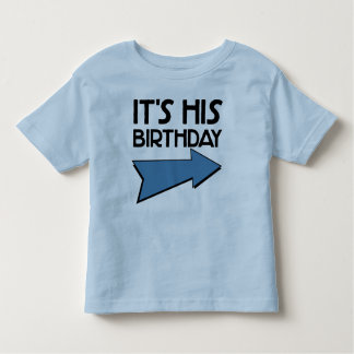 IT'S HIS BIRTHDAY with Arrow Pointing LEFT Toddler T-Shirt