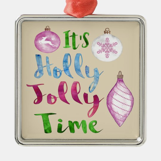 It's Holly Jolly Time Christmas Ornaments