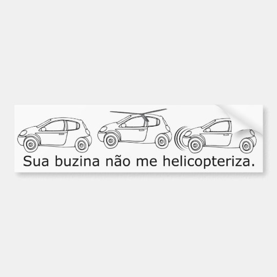 Its horn not me helicopteriza bumper sticker