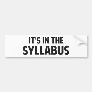 It's In The Syllabus Bumper Sticker