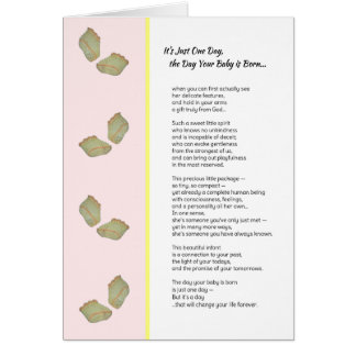 It's Just One Day...New baby girl Card