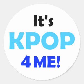 It's KPOP 4 ME! button Classic Round Sticker